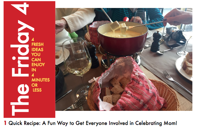 MAY 6TH, 2016 : FONDUE for Mother's Big Day
