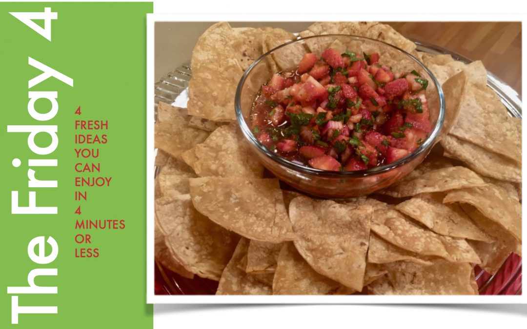 Friday Four 033117: Strawberry Balsamic Salsa