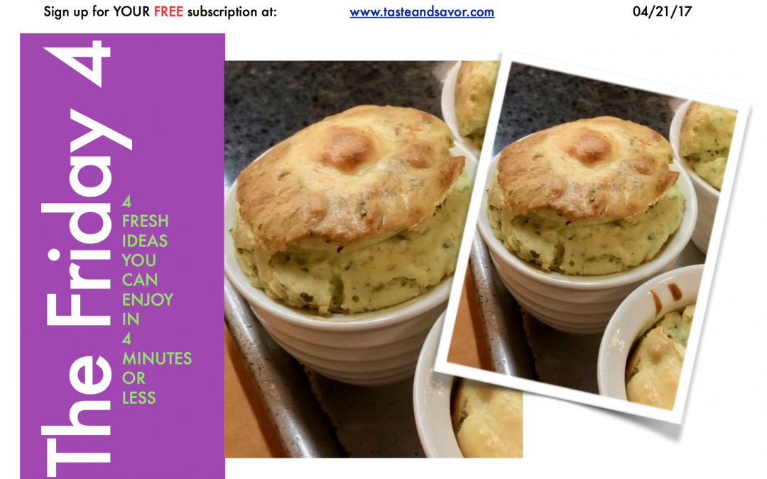 Friday Four 042117 – Creamy Shallot and Manchego Souffle