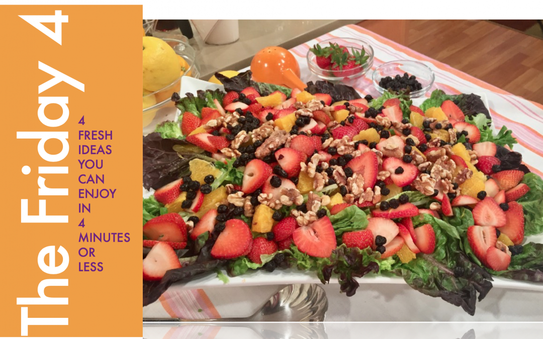 Friday Four 041417 – Berry Good Orange Strawberry Brunch Salad