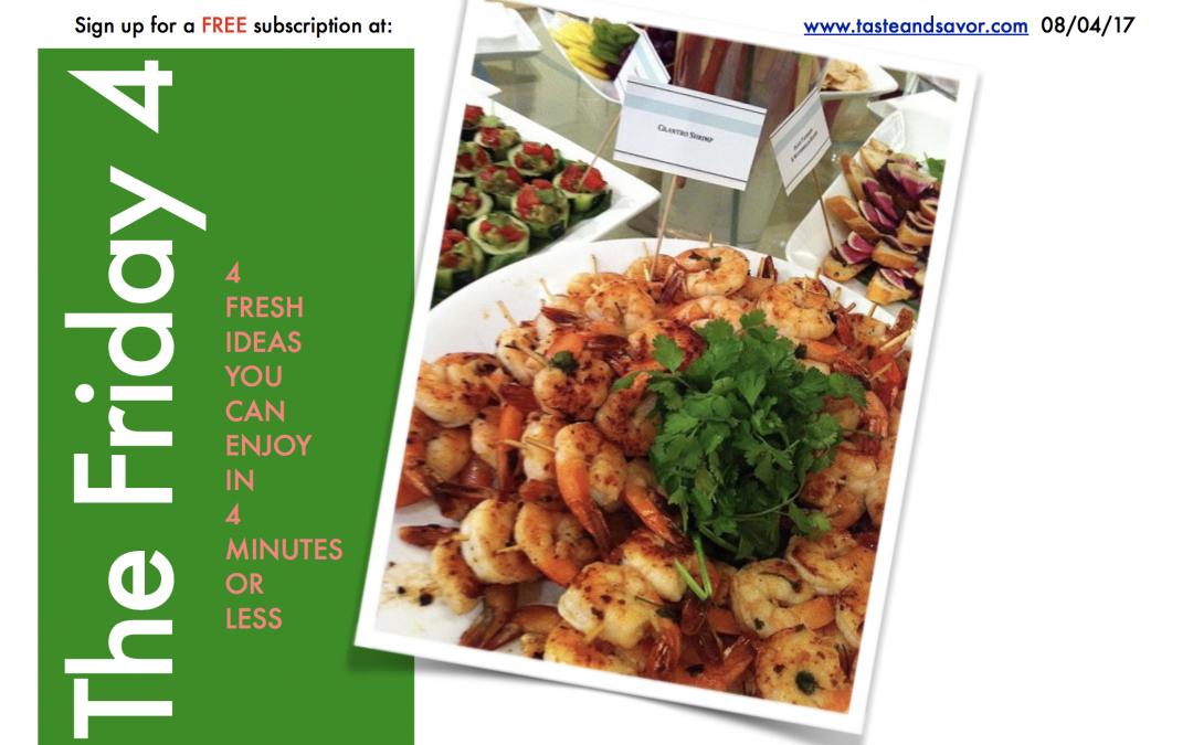 Friday Four 080417:  Cilantro Shrimp and Dip