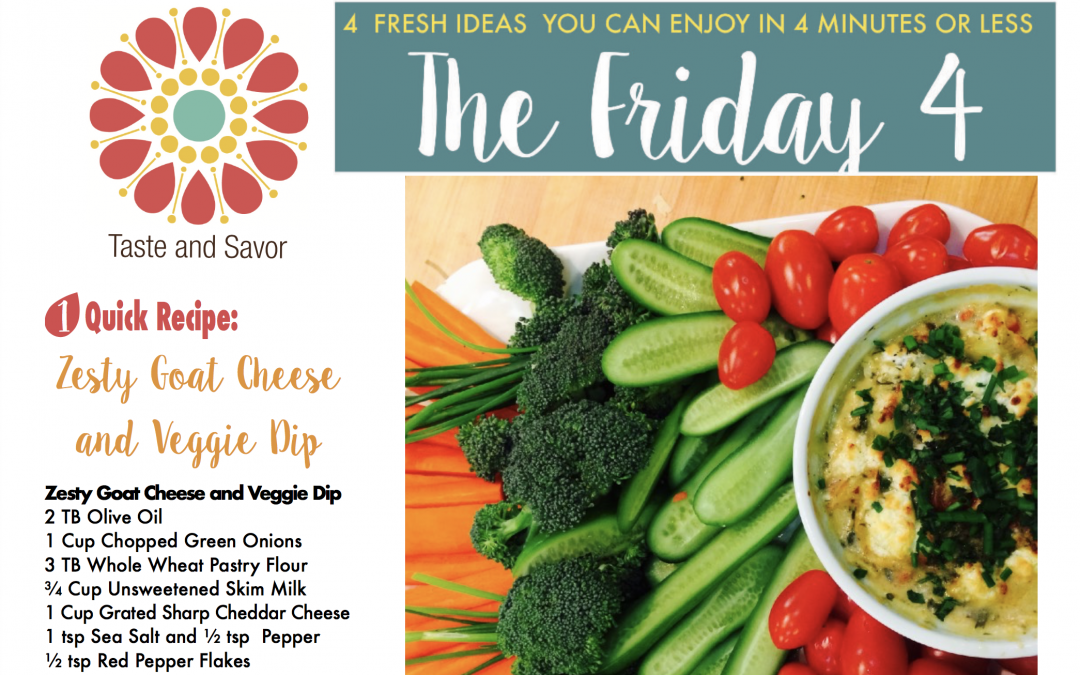Friday Four 091517 – Zesty Goat Cheese and Veggie Dip