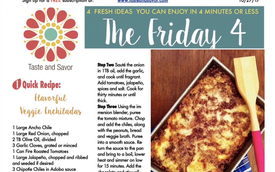 Friday Four – Veggie Enchiladas for Spooky Friends – 102717