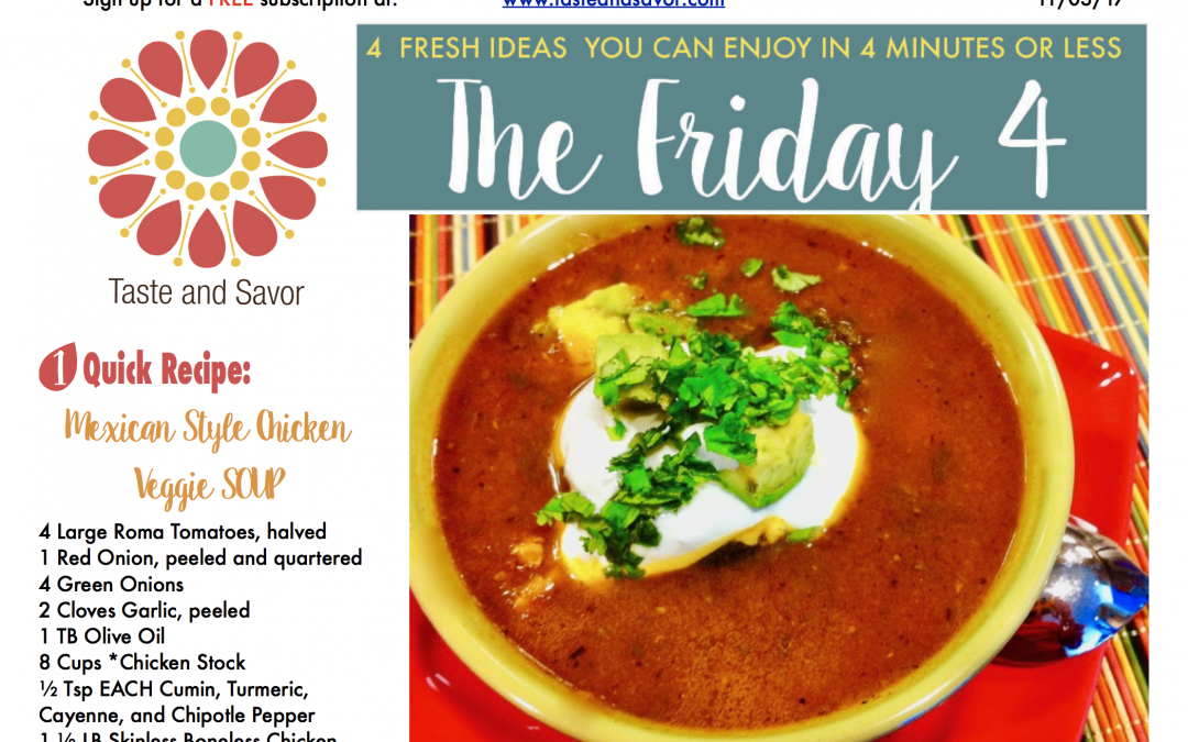 Friday Four 110317: Mexican Style Chicken Veggie SOUP