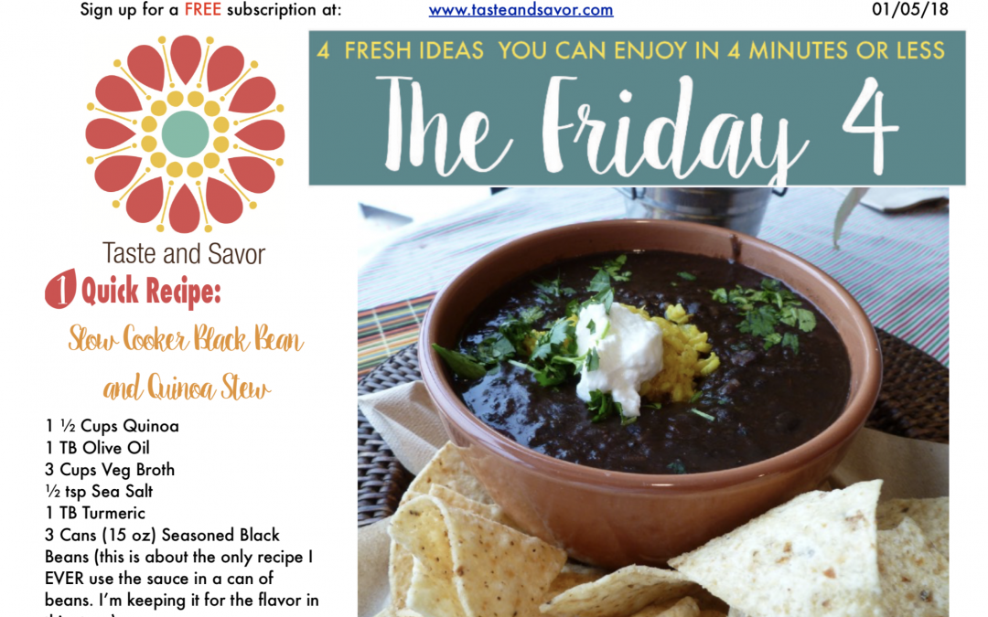 Friday Four 010518: Slow Cooker Black Bean and Quinoa Stew
