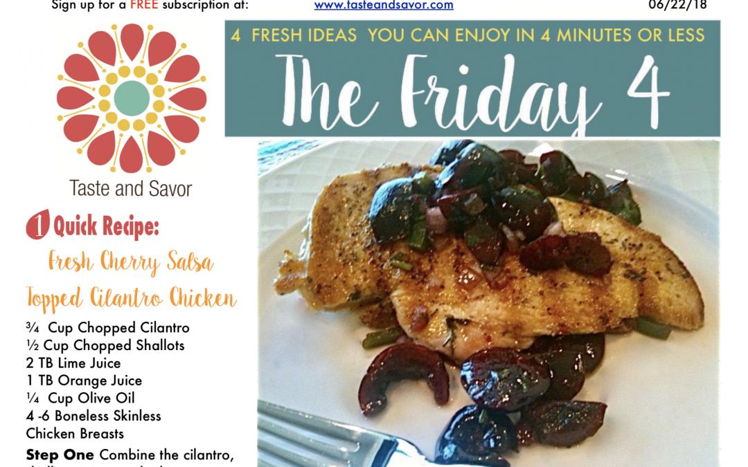 Friday Four 062218: Fresh Cherry Salsa Topped Cilantro Chicken