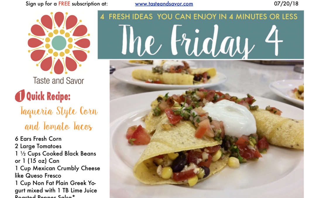 Friday Four 072018 – Taqueria Style Corn and Tomato Tacos with a Roasted Pepper Salsa