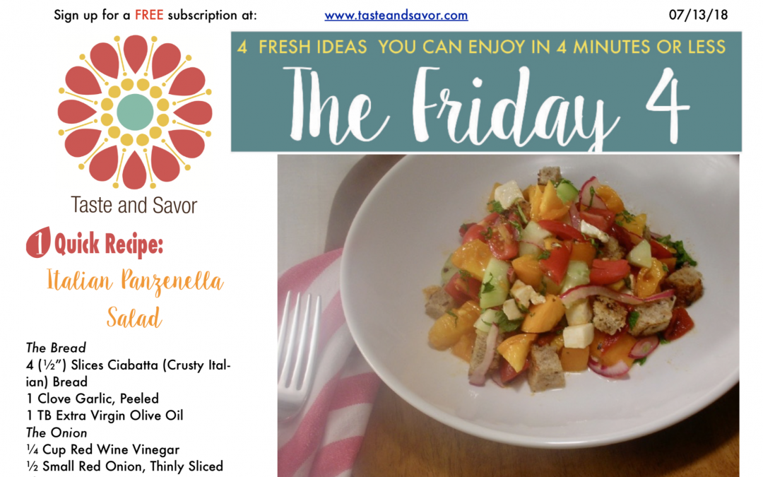 Friday Four 071318: Cool Italian Tomato Salad, Panzanella for the Weekend