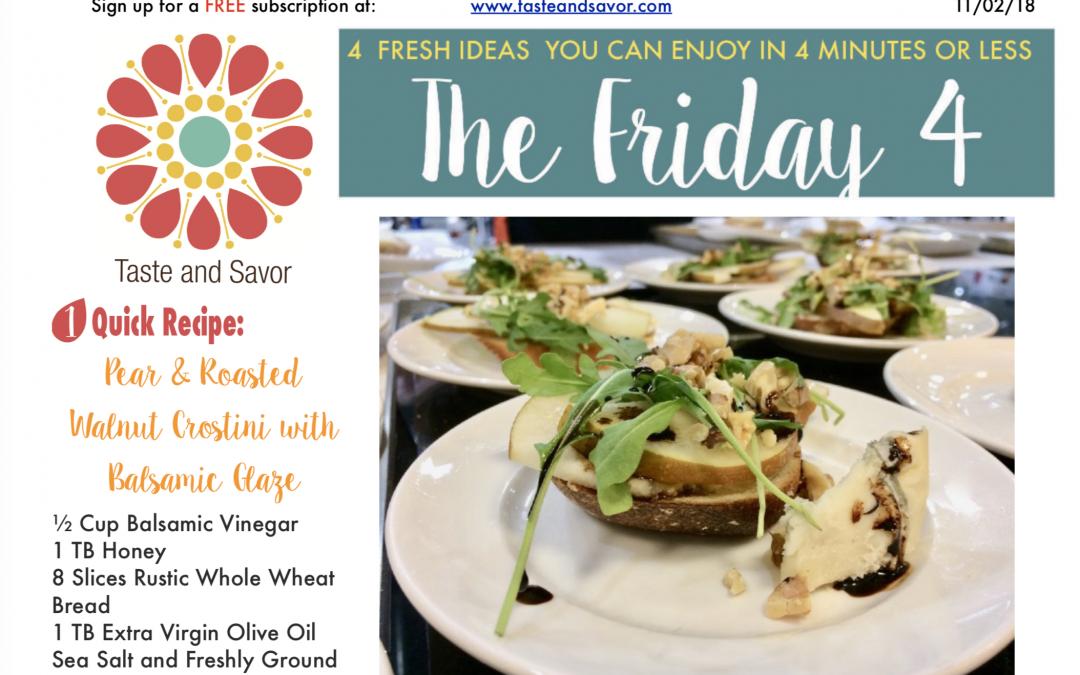Friday Four 110218: Pear & Roasted Walnut Crostini with Balsamic Glaze
