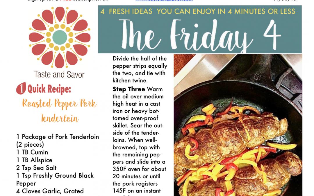 Friday Four 113018:  Roasted Pepper Pork Tenderloin