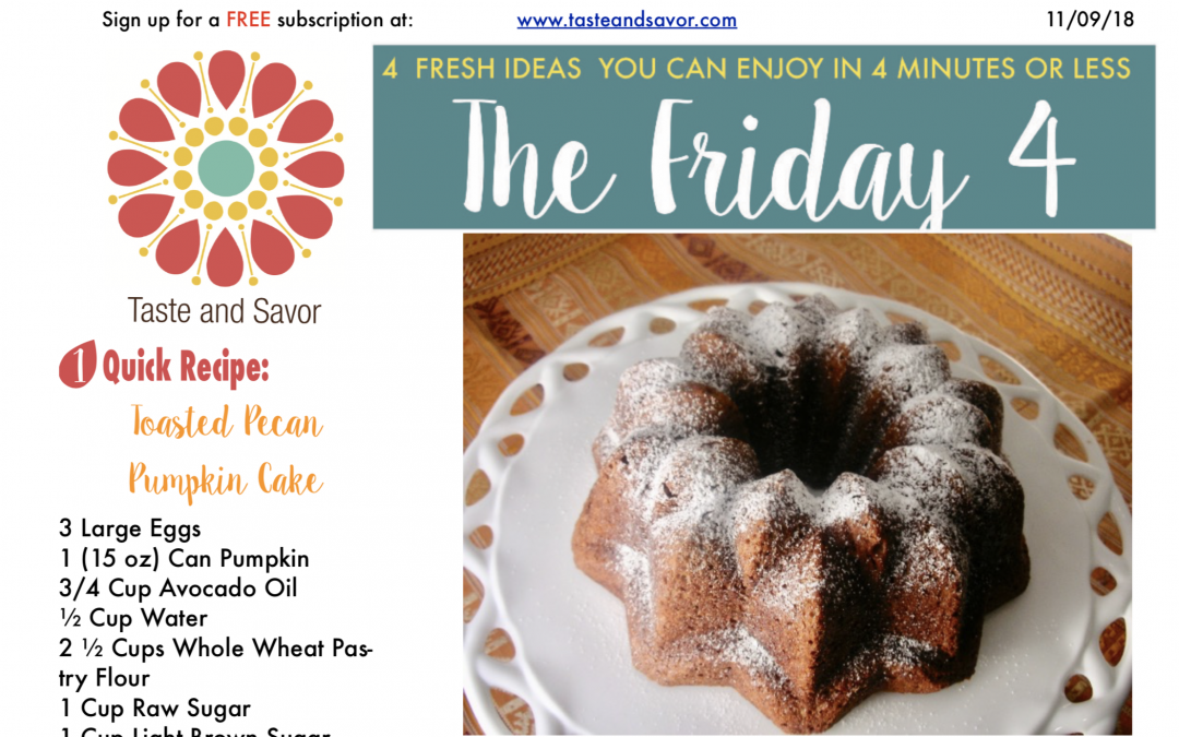 Friday Four 110918: Toasted Pecan Pumpkin Cake
