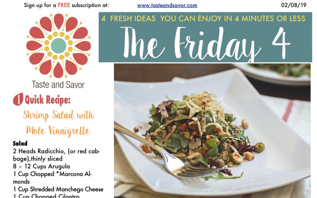 Friday Four 020819: Happy Valentines Day Shrimp Salad with Mole Vinaigrette
