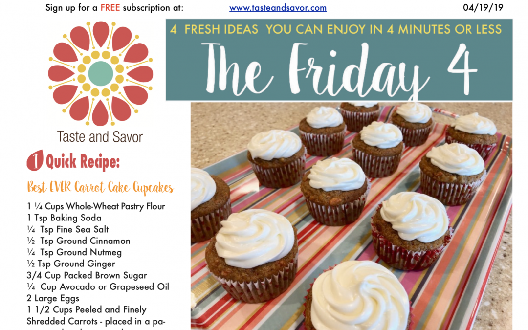 Friday Four 041919: Best EVER Carrot Cake Cupcakes