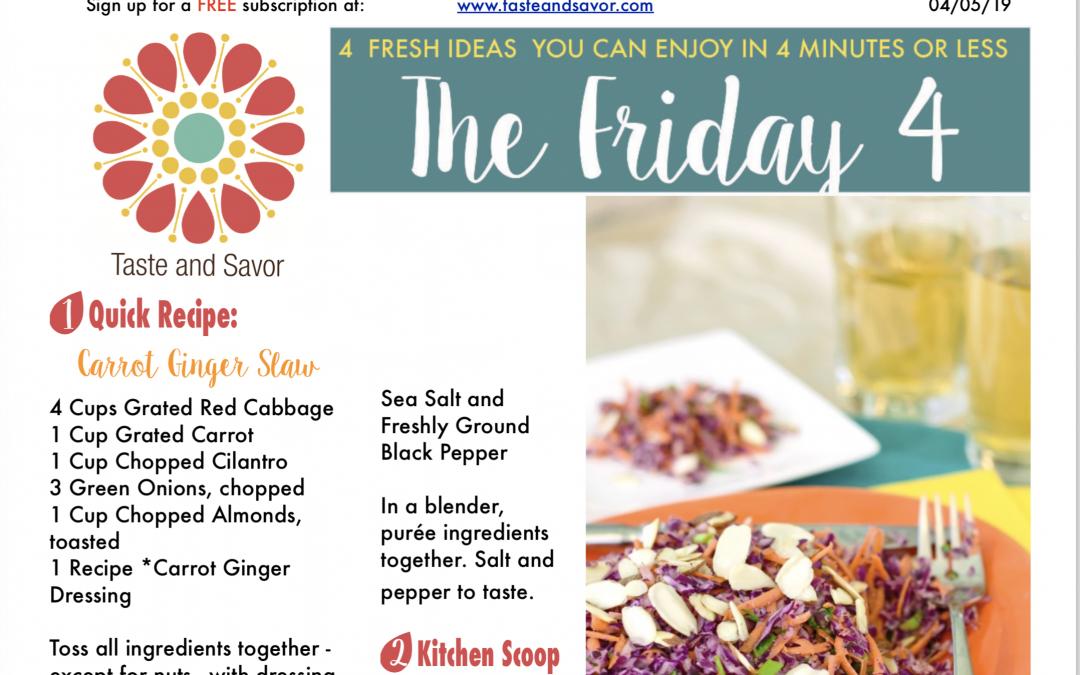 Friday Four 040519:  Spring Carrot Ginger Slaw