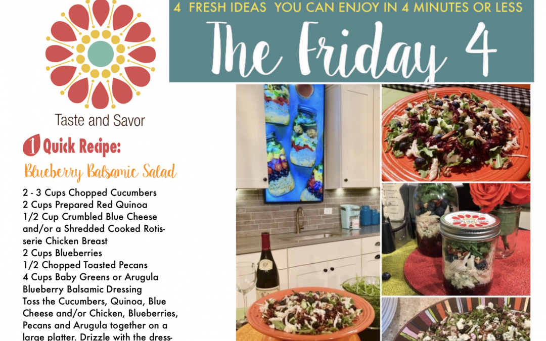 Friday Four –  Blueberry Balsamic Salad – 080219