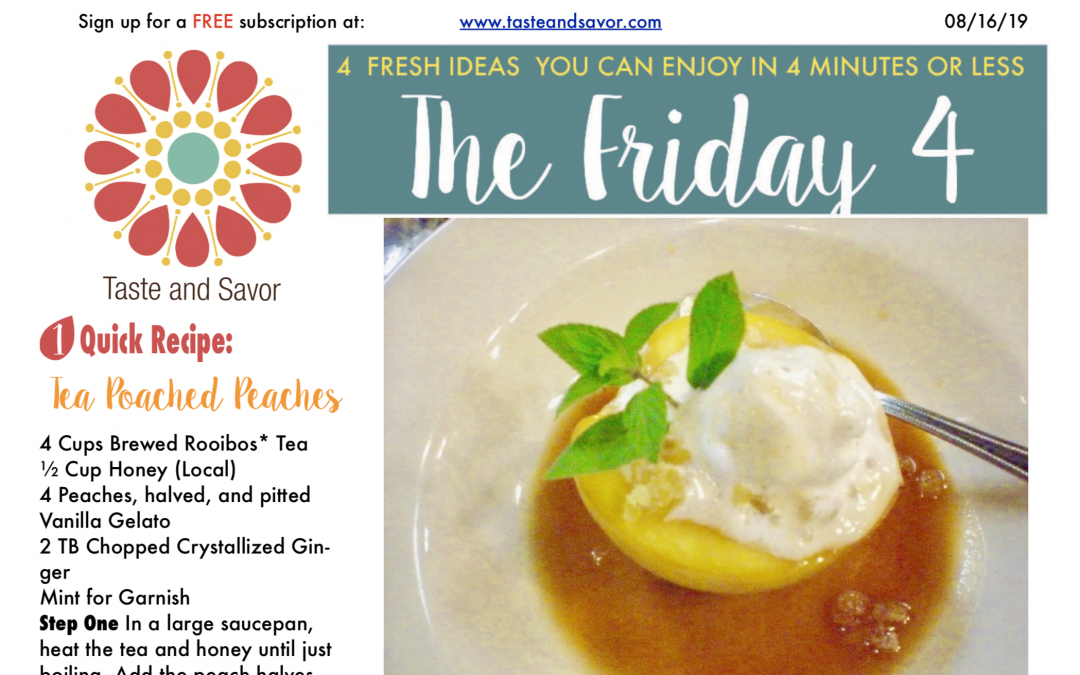 Friday Four 081619: Summer's Best Cool Peaches – Tea Poached