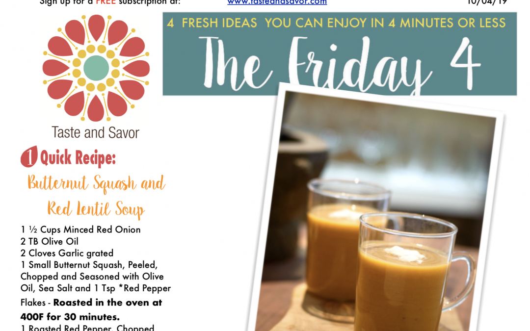 Friday Four 100419:  Flavor up Fall! Butternut Squash and Red Lentil Soup