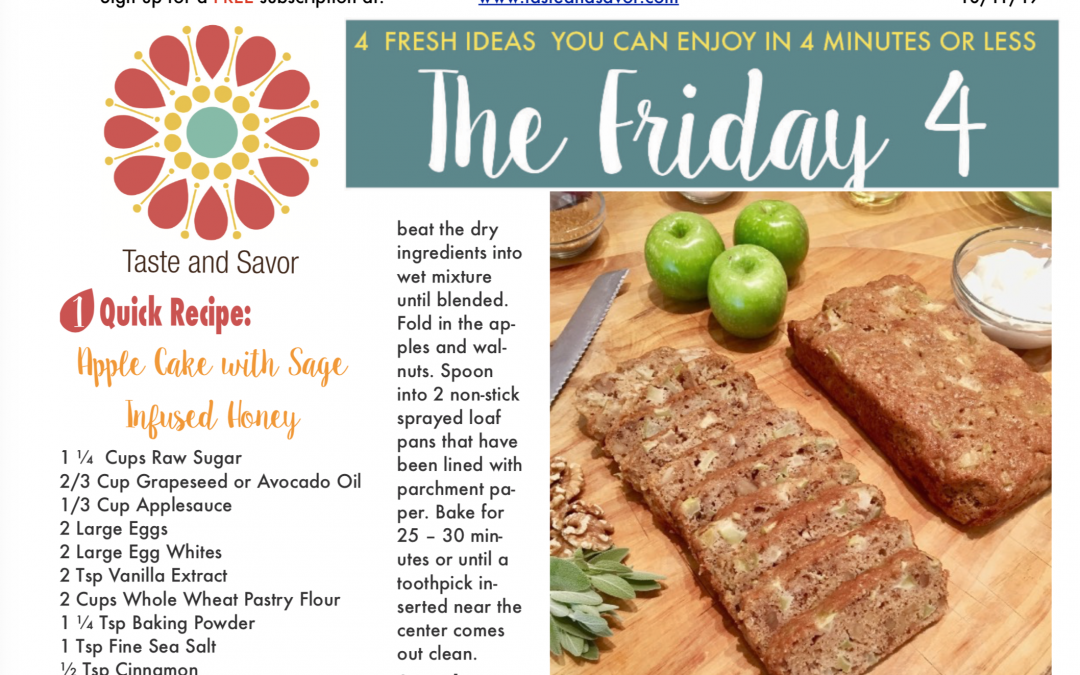 Friday Four – Time for Apple Cake with Sage Honey – 101119