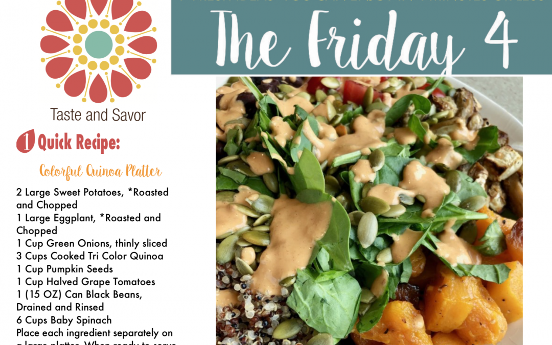 Friday Four 111519:  Colorful Holiday Quinoa Platter with Ginger Dressing