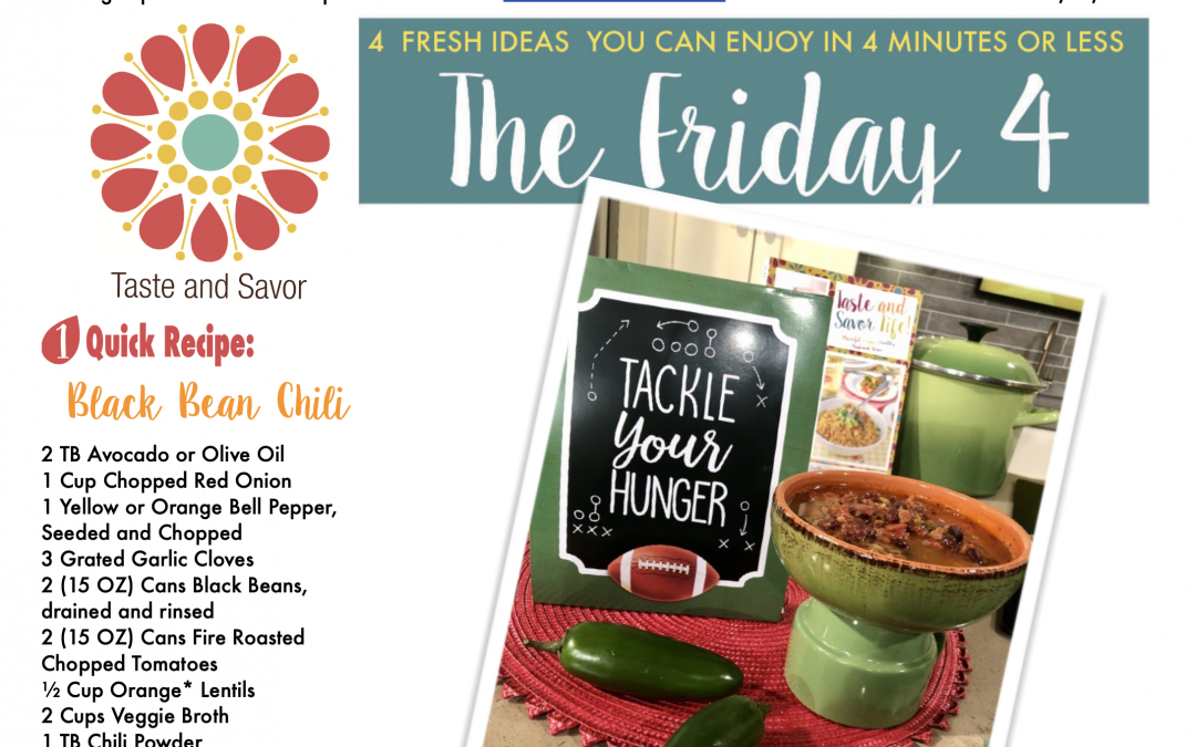 Friday Four 013120: Black Bean Chile for the BIG GAME