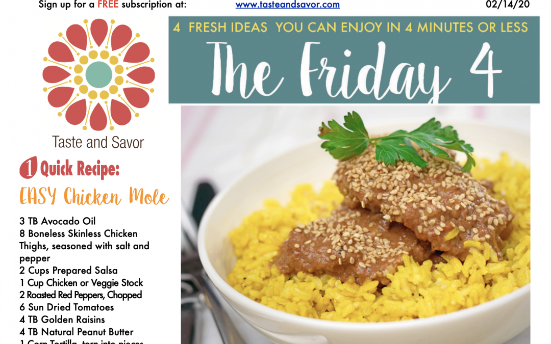 Friday Four 021420: Easy Chicken Mole for V Day