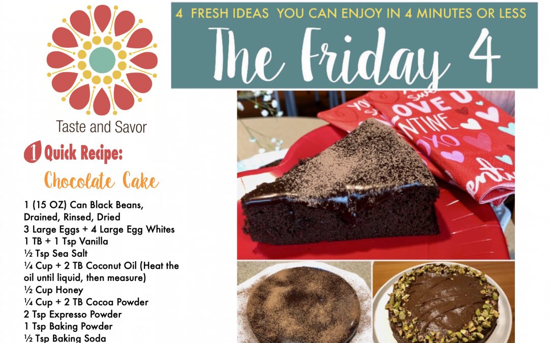 Friday Four – Chocolate Cake for YOUR Valentine – 020720