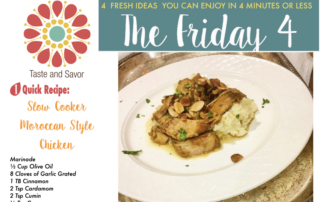 Friday Four 022820: Slow Cooker Moroccan Style Chicken
