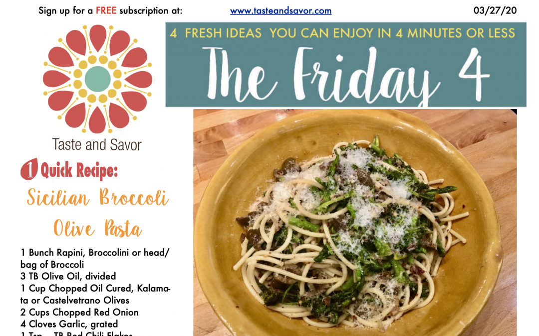 Friday Four – Sicilian Broccoli Olive Pasta – 032720