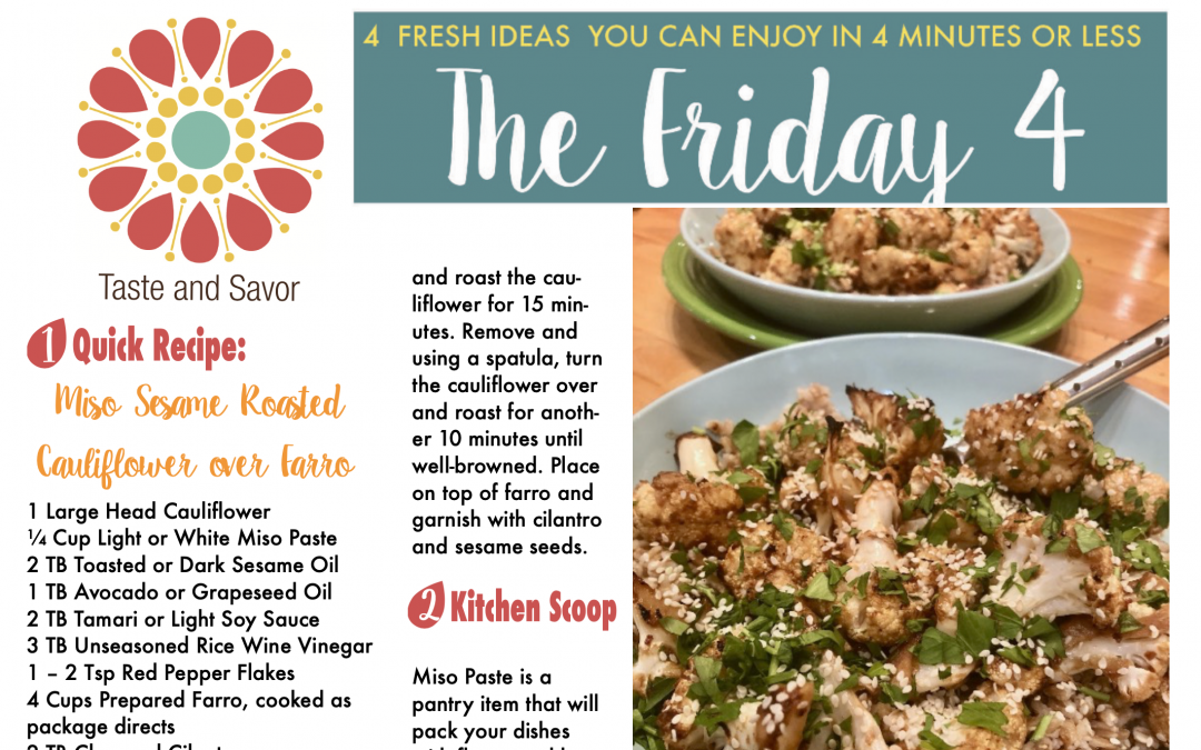 Friday Four – Miso Sesame Roasted Cauliflower over Farro – 041720