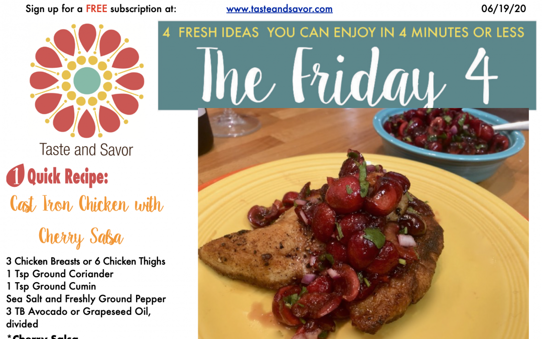 Friday Four – Cast Iron Chicken with Cherry Salsa for Dad – 061920