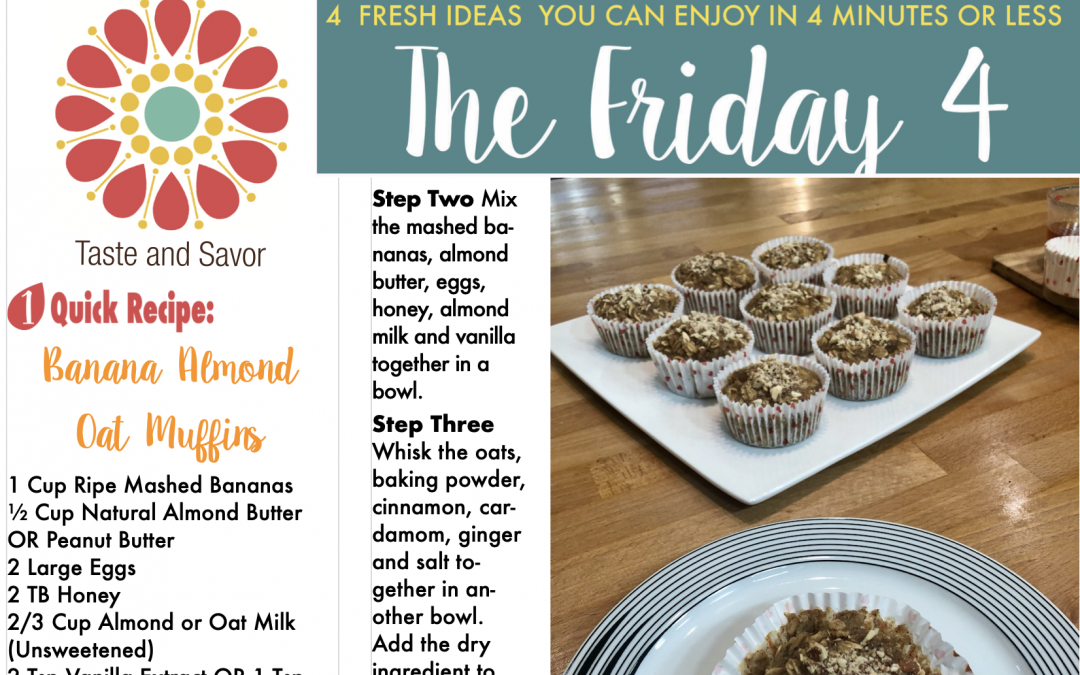 Friday Four – Whats for Breakfast? Easy Banana Almond Oat Muffins – 062620