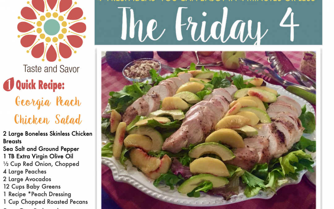 Friday Four – Georgia Peach Chicken Salad – 072420