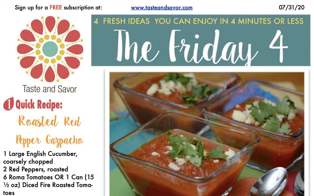 Friday Four – Cool and Easy Roasted Red Pepper Gazpacho – 073120