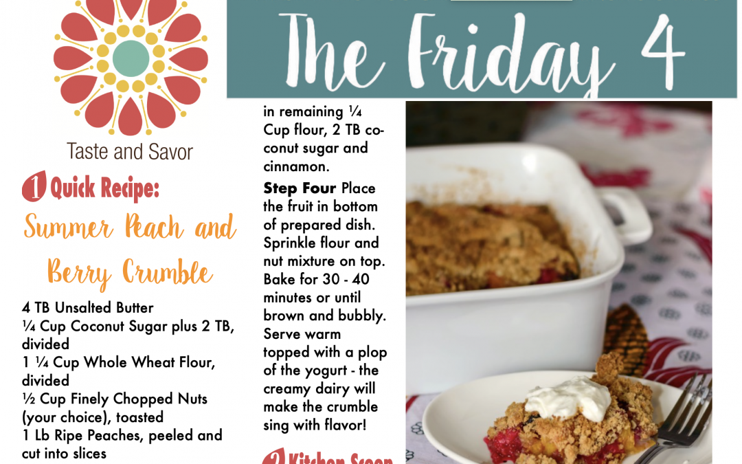 Friday Four – Summer Peach and Berry Crumble – 080720