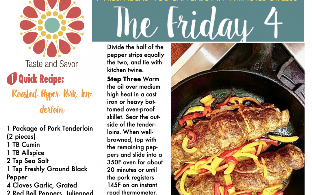 Friday Four – Roasted Pepper Pork Tenderloin – 102320