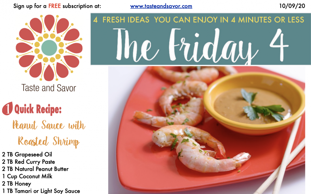 Friday Four – Easy Asian Inspired Peanut Sauce with Roasted Shrimp – 100920