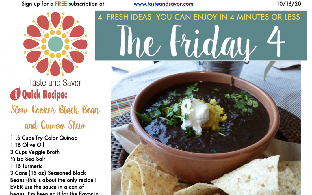 Friday Four – Slow Cooker Black Bean and Quinoa Stew – 101620