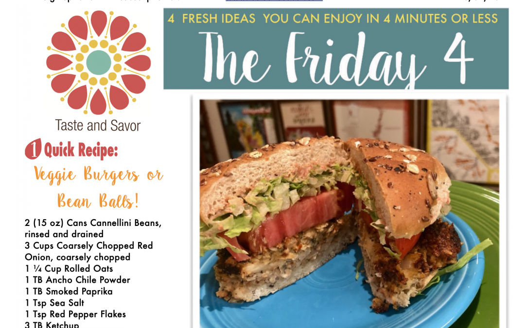 Friday Four – Veggie Burgers or Bean Balls – 100220