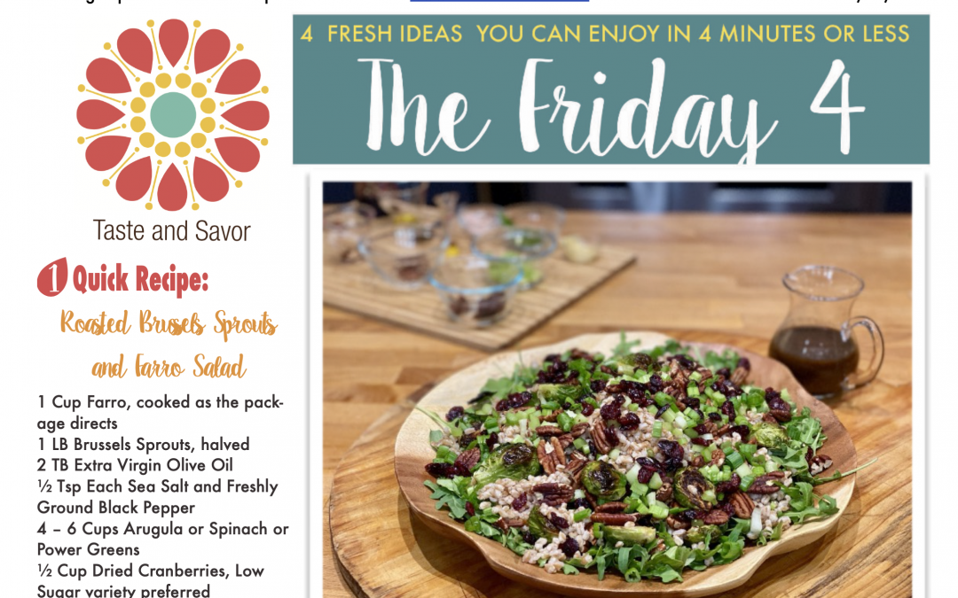 Friday Four – Roasted Brussels Sprouts and Farro Salad with Balsamic Mustard Dressing – 111320