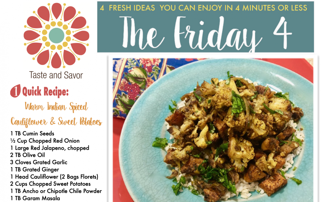 Friday Four – Slow Cooker Warm Indian Spiced Cauliflower and Sweet Potatoes – 110620