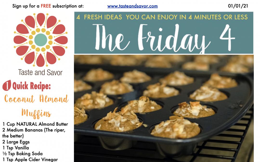 Friday Four – Mmmmm Coconut Almond Muffins  – 010121