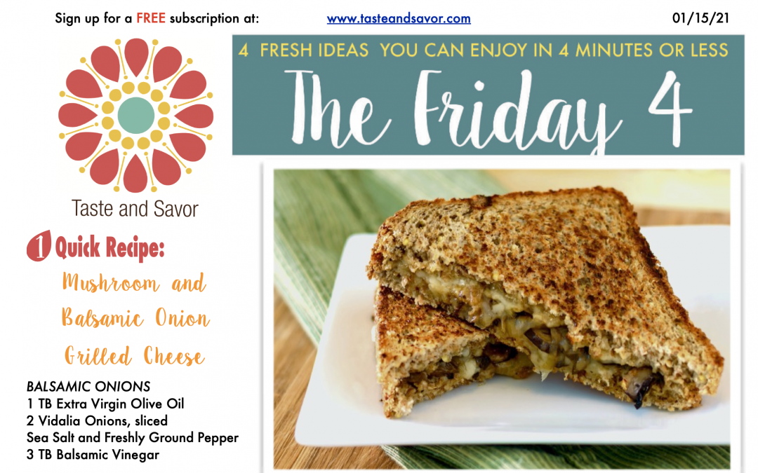 Friday Four – Mushroom and Balsamic Onions Grilled Cheese – 011521