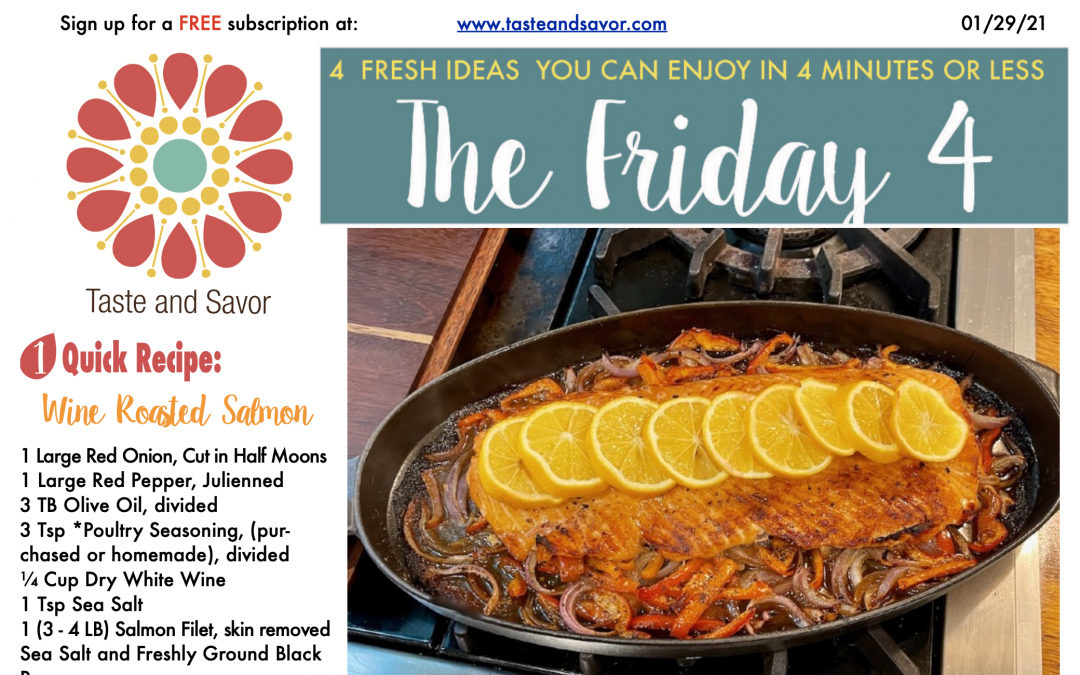 Friday Four – Wine Roasted Salmon – 012921