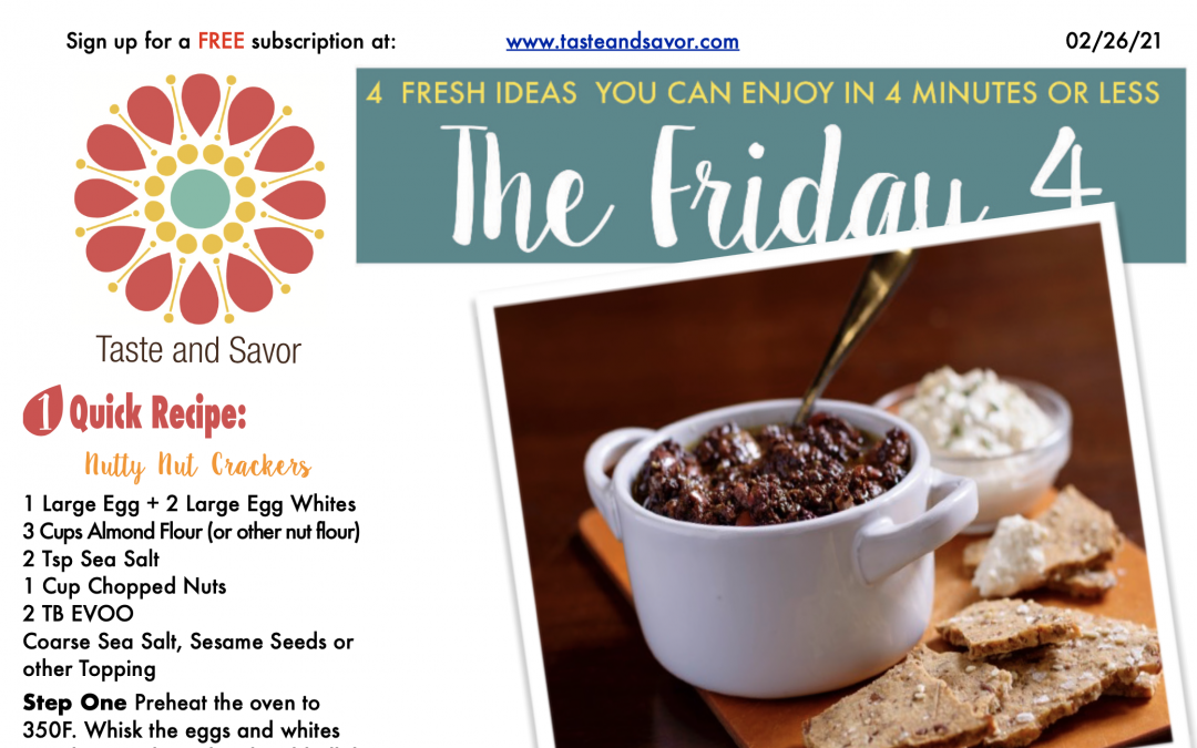 Friday Four – Savory Spreads and Homemade Crackers – 022621