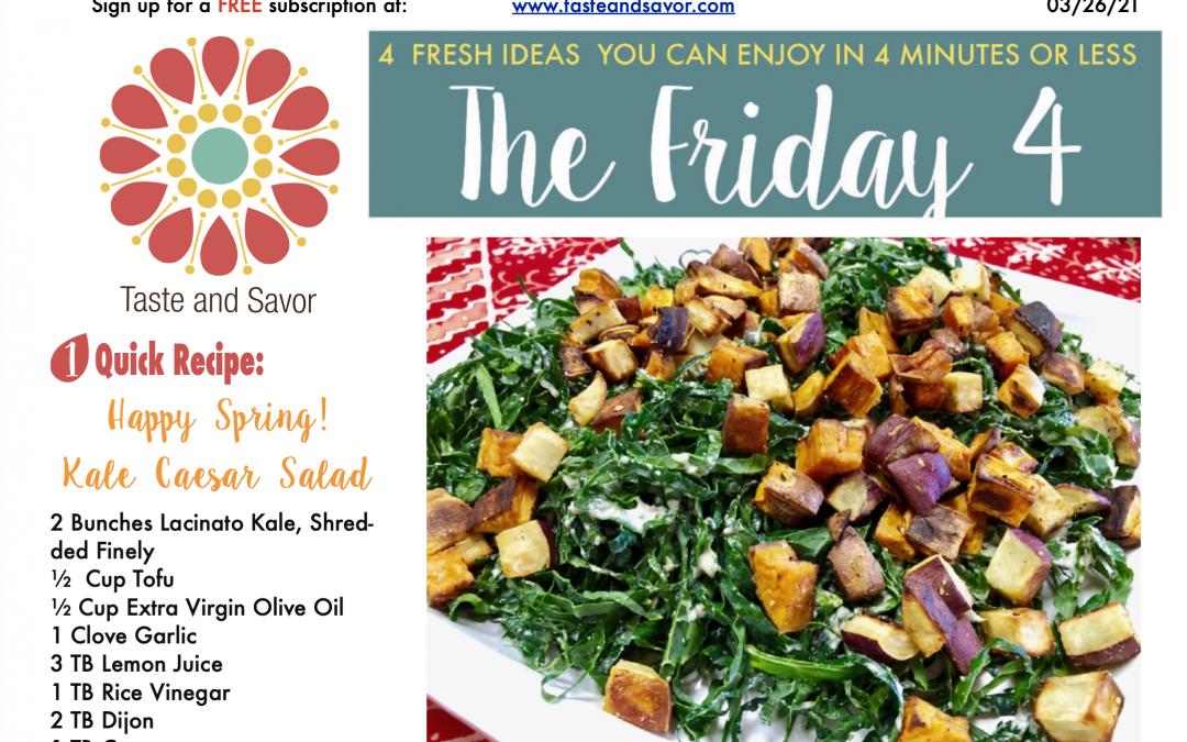 Friday Four – Celebrate Spring! Kale Caesar Salad – 032621