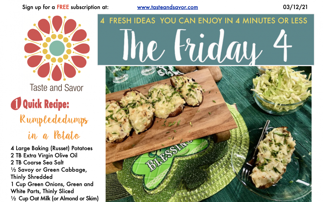 """Friday Four – """"Rumplededumps"""" Cabbage and Gooey Cheese Tucked a Potato – 031221"""