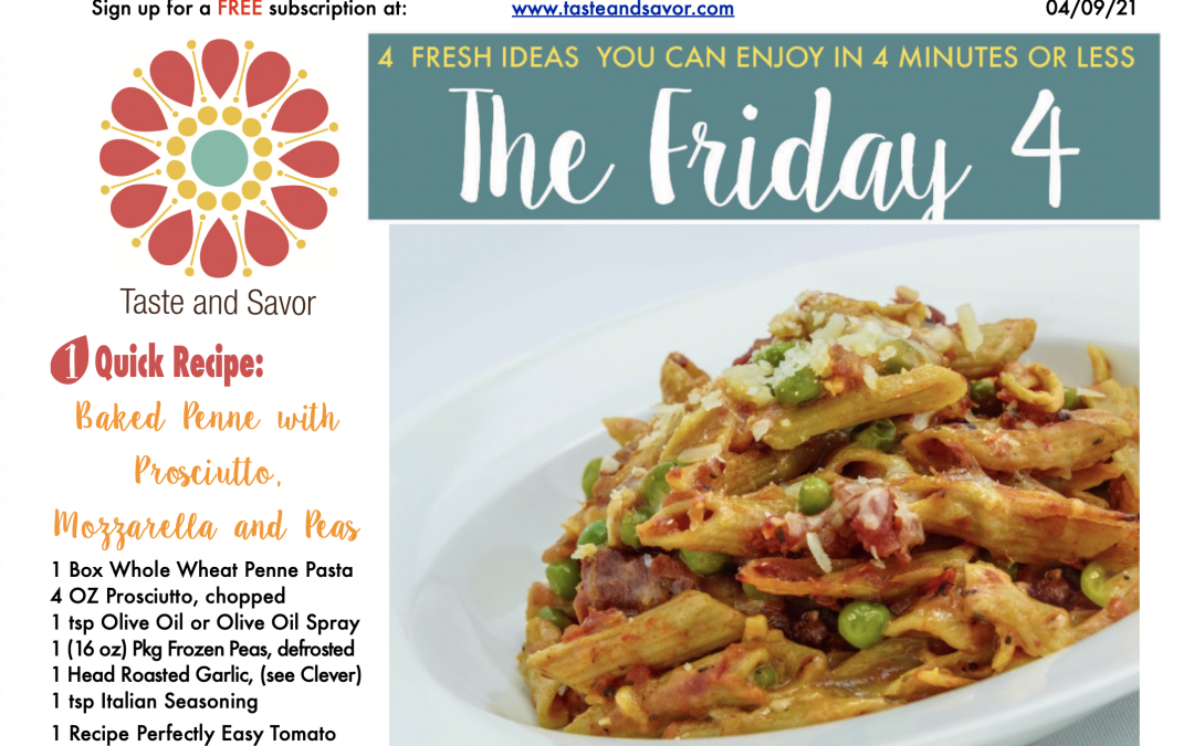 Friday Four – Baked Penne with Prosciutto, Mozzerella and Peas – 040921