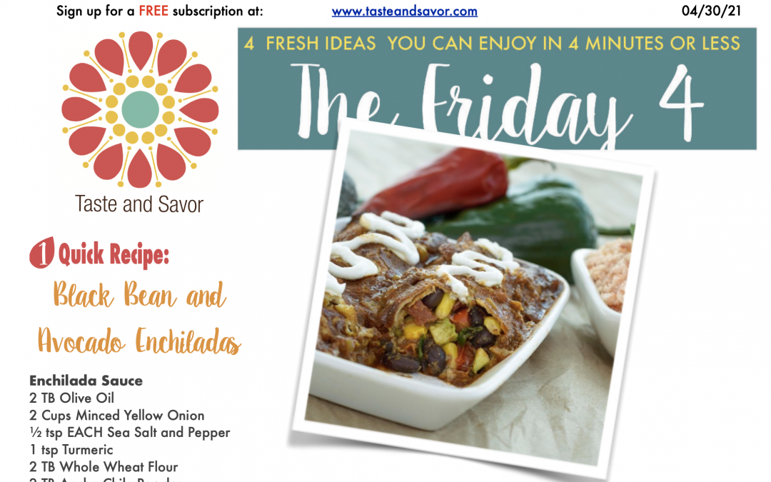 Friday Four – Black Bean and Avocado Enchiladas – 043021