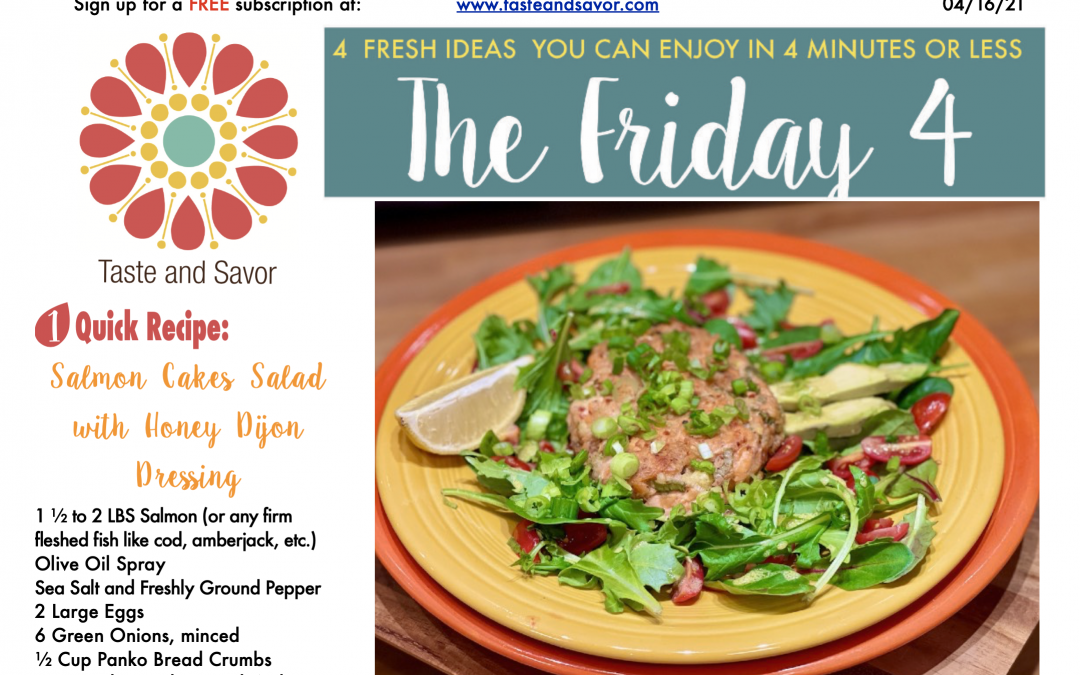 Friday Four – Salmon Cakes Salad with Honey Dijon Dressing – 041621
