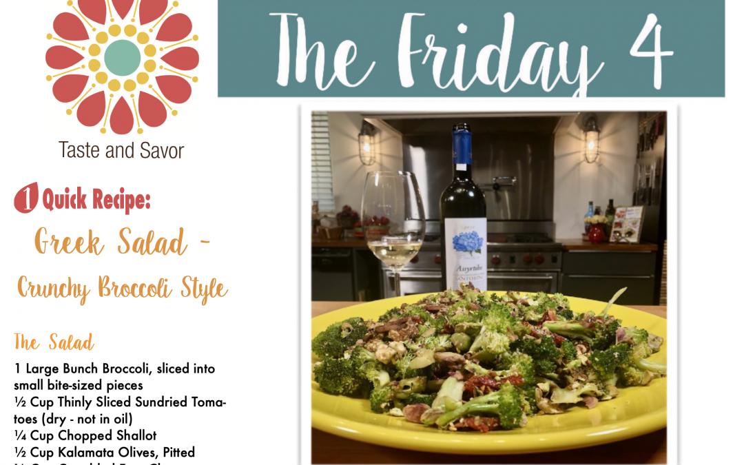 Friday Four – Greek Salad – Crunchy Broccoli Style – 051421